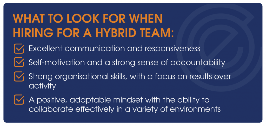 What to look for when hiring for a hybrid team: