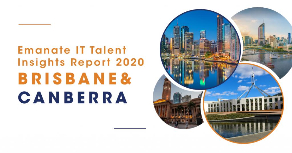 Emanate IT Talent Insights Report 2020 - Brisbane & Canberra