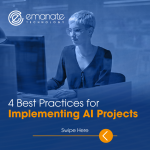 4 Best Practices for Implementing AI Projects