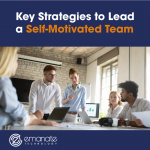 Key Strategies to Lead a Self-Motivated Team