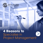 4 Reasons to Specialise in Project Management