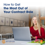 How to Get the Most Out of Your Contract Role