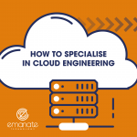 How to Specialise in Cloud Engineering