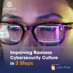Improving Business Cybersecurity Culture in 3 Steps