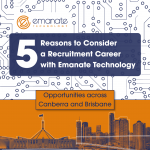 5 Reasons to Consider a Recruitment Career with Emanate Technology